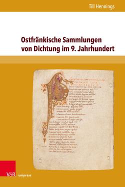 Ostfränkische Sammlungen von Dichtung im 9. Jahrhundert von Hennings,  Till