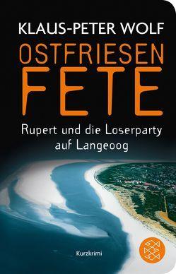 Ostfriesenfete. Rupert und die Loser-Party auf Langeoog. von Wolf,  Klaus-Peter