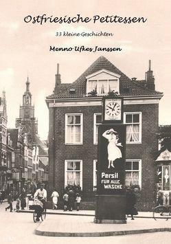 Ostfriesische Petitessen von Janssen,  Menno Ufkes