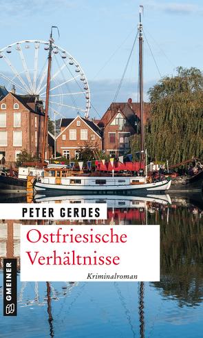 Ostfriesische Verhältnisse von Gerdes,  Peter