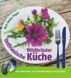 Ostfriesische Wildkräuterküche von Peper,  Karl-Heinz