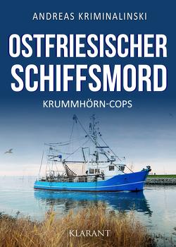 Ostfriesischer Schiffsmord. Ostfrieslandkrimi von Kriminalinski,  Andreas