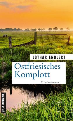 Ostfriesisches Komplott von Englert,  Lothar