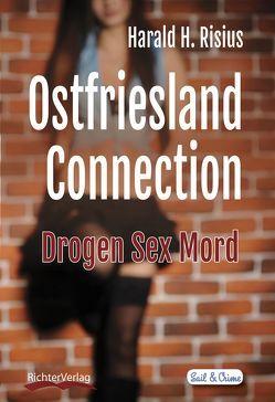 Ostfriesland Connection von Risius,  Harald H.