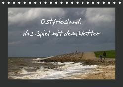 Ostfriesland, das Spiel mit dem Wetter / AT Version (Tischkalender 2019 DIN A5 quer) von Poetsch,  Rolf