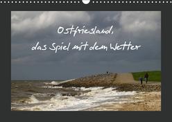 Ostfriesland, das Spiel mit dem Wetter / AT Version (Wandkalender 2019 DIN A3 quer) von Poetsch,  Rolf
