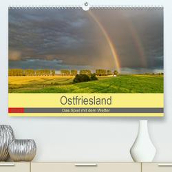 Ostfriesland, das Spiel mit dem Wetter (Premium, hochwertiger DIN A2 Wandkalender 2021, Kunstdruck in Hochglanz) von Poetsch,  Rolf