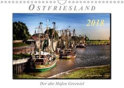 Ostfriesland – der alte Hafen Greetsiel (Wandkalender 2018 DIN A4 quer) von Roder,  Peter