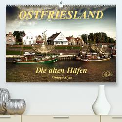 Ostfriesland – die alten Häfen, Vintage-Style (Premium, hochwertiger DIN A2 Wandkalender 2020, Kunstdruck in Hochglanz) von Roder,  Peter