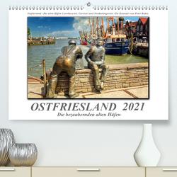 Ostfriesland – die bezaubernden alten Häfen (Premium, hochwertiger DIN A2 Wandkalender 2021, Kunstdruck in Hochglanz) von Roder,  Peter