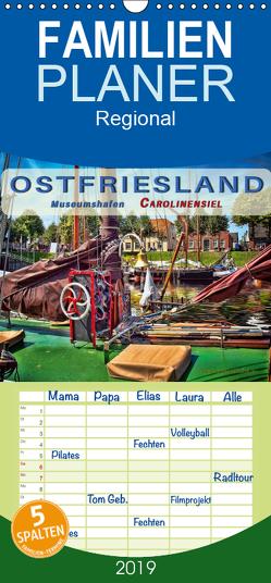 Ostfriesland – Museumshafen Carolinensiel – Familienplaner hoch (Wandkalender 2019 , 21 cm x 45 cm, hoch) von Roder,  Peter