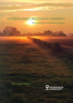 Ostfriesland | Niedersachsenweit von Kegler,  Jan F.