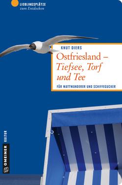 Ostfriesland – Tiefsee, Torf und Tee von Diers,  Knut