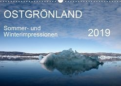 Ostgrönland – Sommer- und Winterimpressionen (Wandkalender 2019 DIN A3 quer) von Geschke,  Sabine