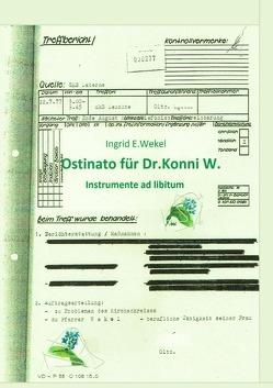 Ostinato für Dr. Konni W. von Wekel,  Ingrid Edith