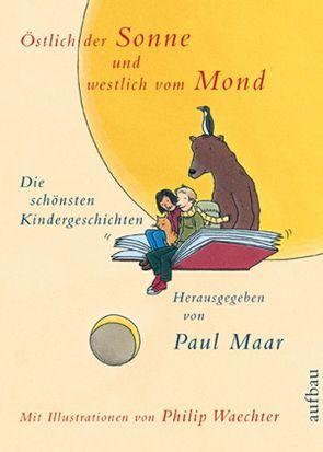 Östlich der Sonne und westlich vom Mond von Maar,  Paul, Waechter,  Philip