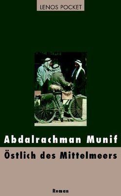 Östlich des Mittelmeers von Bender,  Larissa, Munif,  Abdalrachman