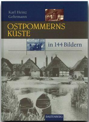Ostpommerns Küste in 144 Bildern von Gehrmann,  Karl H
