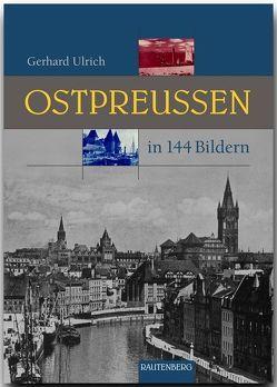 Ostpreußen in 144 Bildern von Ulrich,  Gerhard