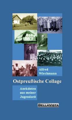 Ostpreußische Collage von Wiechmann,  Alfred