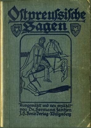 Ostpreußische Sagen von Dr. Hermann Jantzen von Glück M. A.,  Alexander