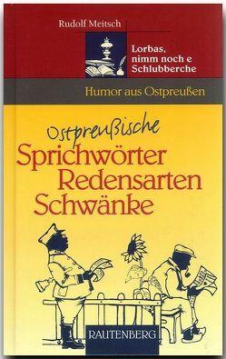 Ostpreußische Sprichwörter, Redensarten, Schwänke von Meitsch,  Rudolf