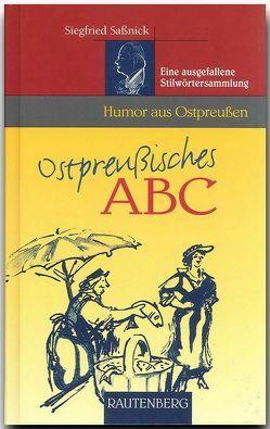 Ostpreußisches ABC von Sassnick,  Siegfried