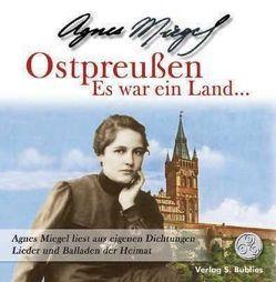 Ostpreussen von Bender,  Erich, Loosen,  Friedrich, Miegel,  Agnes, Schröder,  Karl H, Wormsbächer,  Helmut