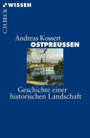 Ostpreußen von Kossert,  Andreas