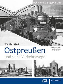 Ostpreußen und seine Verkehrswege I von Greß,  Gerhard, Petzold,  Jörg