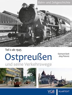 Ostpreußen und seine Verkehrswege II von Greß,  Gerhard, Petzold,  Jörg