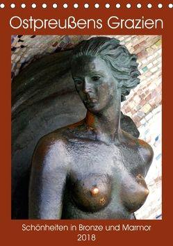 Ostpreußens Grazien – Schönheiten in Bronze und Marmor (Tischkalender 2018 DIN A5 hoch) von von Loewis of Menar,  Henning