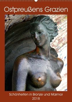 Ostpreußens Grazien – Schönheiten in Bronze und Marmor (Wandkalender 2018 DIN A2 hoch) von von Loewis of Menar,  Henning