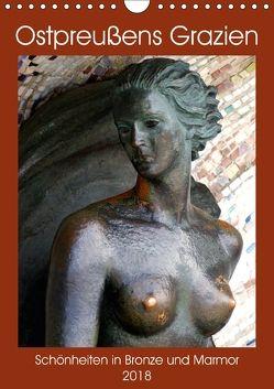 Ostpreußens Grazien – Schönheiten in Bronze und Marmor (Wandkalender 2018 DIN A4 hoch) von von Loewis of Menar,  Henning