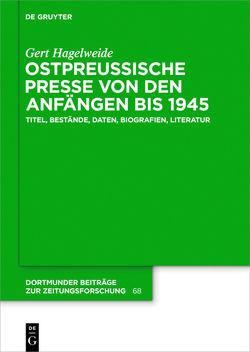 Ostpreußische Presse von den Anfängen bis 1945 von Hagelweide,  Gert