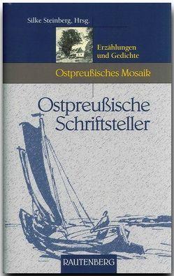 Ostpreussische Schriftsteller von Steinberg,  Silke