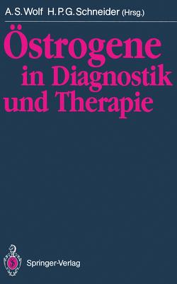 Östrogene in Diagnostik und Therapie von Schneider,  H.P.G., Wolf,  Alfred S.