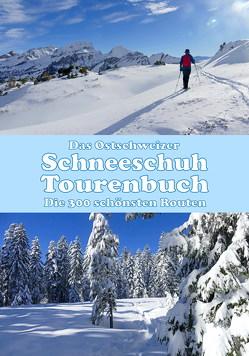 Ostschweizer Schneeschuh-Tourenbuch von Brosy,  Urs