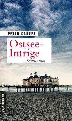 Ostsee-Intrige von Scheer,  Peter