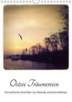 Ostsee Träumereien – Romantische Ansichten von Strande und Kiel-Holtenau (Wandkalender 2019 DIN A4 hoch) von fraufranz