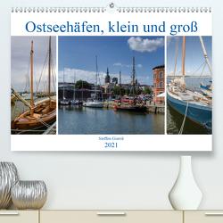 Ostseehäfen, klein und groß (Premium, hochwertiger DIN A2 Wandkalender 2021, Kunstdruck in Hochglanz) von Gierok,  Steffen