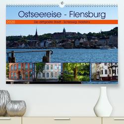 Ostseereise – Flensburg (Premium, hochwertiger DIN A2 Wandkalender 2020, Kunstdruck in Hochglanz) von Riedel,  Tanja