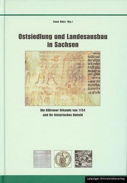 Ostsiedlung und Landesausbau in Sachsen von Bünz,  Enno