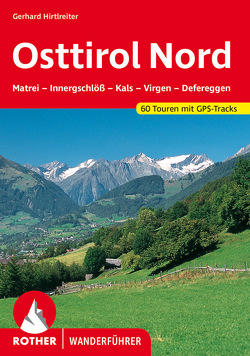 Osttirol Nord von Dumler,  Helmut, Hirtlreiter,  Gerhard