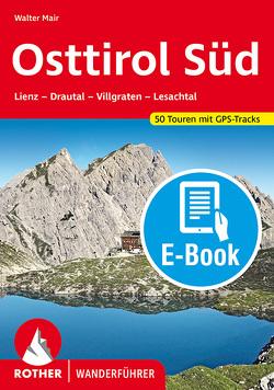 Osttirol Süd (E-Book) von Mair,  Walter