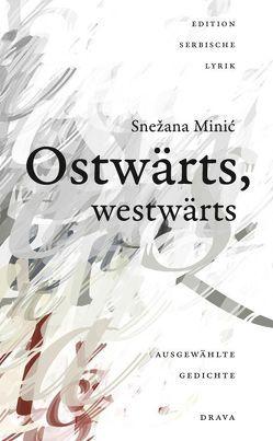Ostwärts, westwärts von Minić,  Snežana