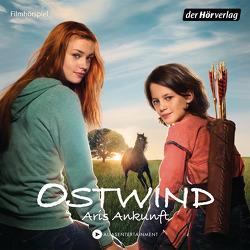 Ostwind – Aris Ankunft von Binke,  Hanna, Bongard,  Amber, Froboess,  Cornelia, Schmidbauer,  Lea