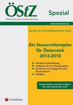ÖStZ Spezial – Ein Steuerreformplan für Österreich 2014-2018 von KWT,  Kammer der Wirtschaftstreuhänder