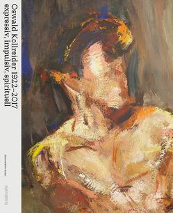 Oswald Kollreider 1922–2017 von Bliem-Scolari,  Eleonora, Galerie Oswald Kollreider