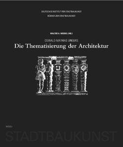 Oswald Mathias Ungers. Die Thematisierung der Architektur von Noebel,  Walter A